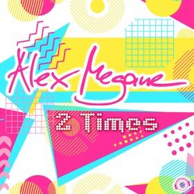ALEX MEGANE - 2 TIMES